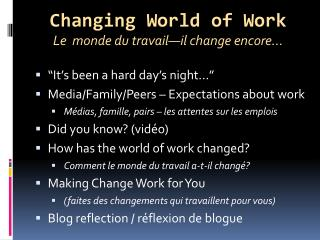 Changing  World of  Work Le  monde du  travail—il  change encore...