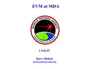 EVM at MDA