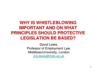 WHY IS WHISTLEBLOWING IMPORTANT AND ON WHAT  PRINCIPLES SHOULD PROTECTIVE LEGISLATION BE BASED?