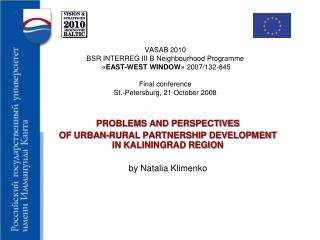 PROBLEMS AND PERSPECTIVES  OF URBAN-RURAL PARTNERSHIP DEVELOPMENT IN KALININGRAD REGION