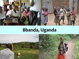Bbanda, Uganda