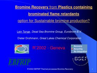 Bromine Recovery  from  Plastics containing brominated flame retardants