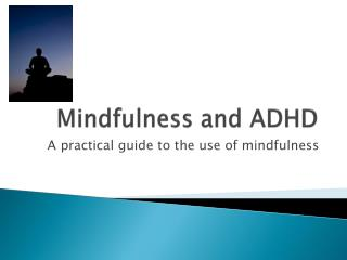 Mindfulness  and ADHD