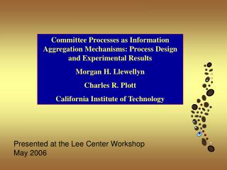 Committee Processes as Information Aggregation Mechanisms: Process Design and Experimental Results