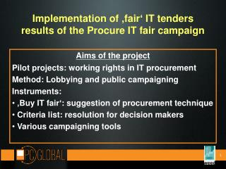 Implementation of �fair� IT tenders results of the Procure IT fair campaign