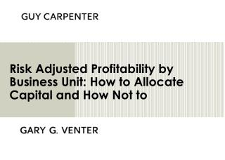 Risk Adjusted Profitability by Business Unit: How to Allocate Capital and How Not to