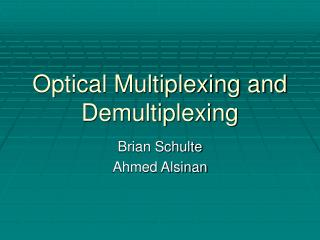 Optical Multiplexing and  Demultiplexing