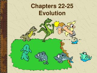 Chapters 22-25 Evolution