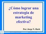 C mo lograr una estrategia de marketing efectiva