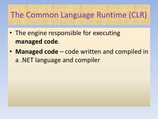 The Common Language Runtime (CLR)