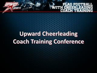 Upward Cheerleading Coach Training Conference