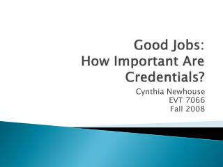 Good Jobs: How Important Are Credentials?