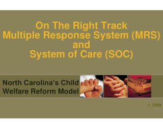 On The Right Track Multiple Response System (MRS) and  System of Care (SOC)