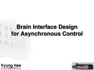 Brain Interface Design for Asynchronous Control