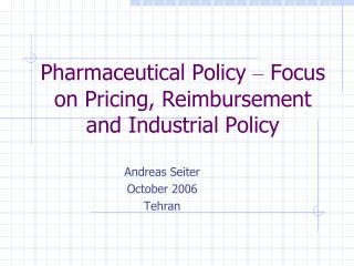 Pharmaceutical Policy  –  Focus on Pricing, Reimbursement and Industrial Policy