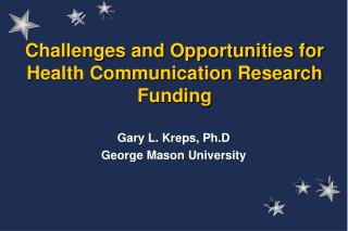 Challenges and Opportunities for                        Health Communication Research Funding