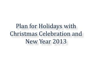 Plan for Holidays with Christmas Celebration
