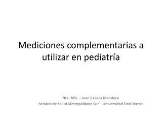 Mediciones complementarias a utilizar en pediatría