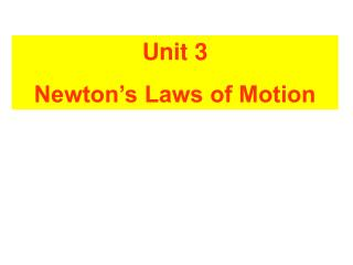 Unit 3 Newton's Laws of Motion