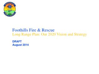 Foothills Fire & Rescue Long Range Plan: Our 2020 Vision and Strategy