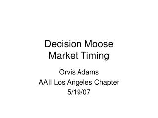 Decision Moose Market Timing