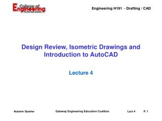Design Review, Isometric Drawings and  Introduction to AutoCAD