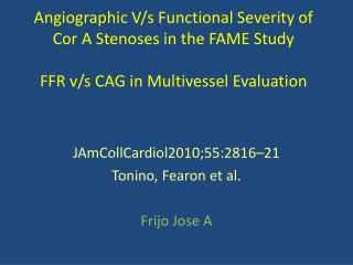 JAmCollCardiol2010;55:2816–21 Tonino ,  Fearon  et al. Frijo  Jose A