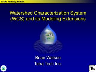 Watershed Characterization System (WCS) and its Modeling Extensions