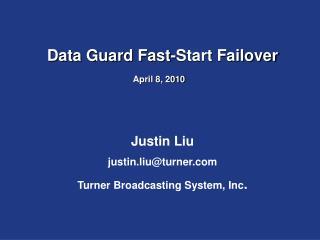 Data Guard Fast-Start Failover April 8, 2010