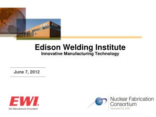 Edison Welding Institute Innovative Manufacturing Technology