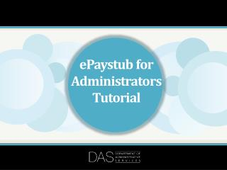 ePaystub for Administrators Tutorial