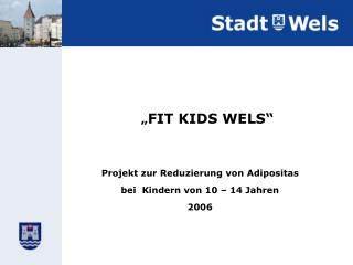 """ FIT KIDS WELS"""