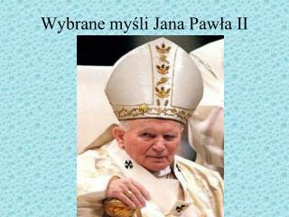 Wybrane mysli Jana Pawla II