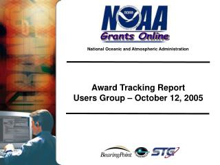 Award Tracking Report Users Group – October 12, 2005