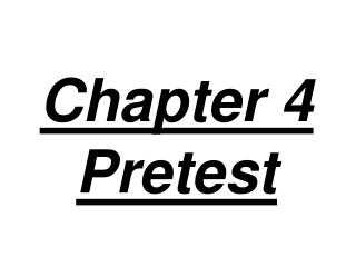 Chapter 4 Pretest