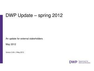 DWP Update – spring 2012 .