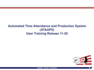 Automated Time Attendance and Production System (ATAAPS) User Training Release 11-20