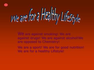 We are for a Healthy LifeStyle