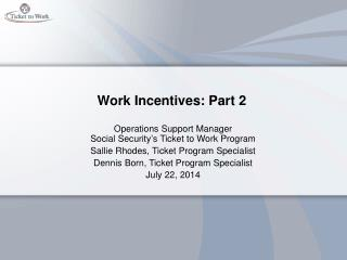 Work Incentives: Part 2