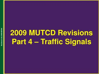 2009 MUTCD Revisions Part 4 – Traffic Signals