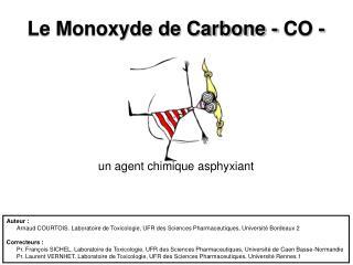 Le Monoxyde de Carbone - CO -