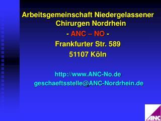 Arbeitsgemeinschaft Niedergelassener Chirurgen Nordrhein -  ANC � NO  - Frankfurter Str. 589