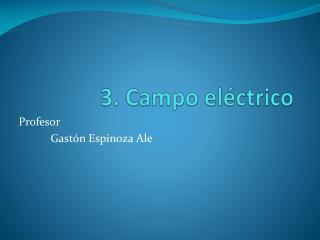3. Campo eléctrico