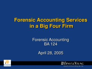 Forensic Accounting  BA 124 April 28, 2005
