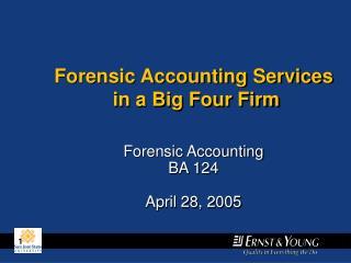 Forensic Accounting  BA 124 April 28, 2005