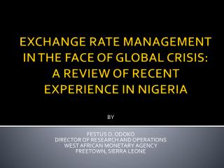 EXCHANGE RATE MANAGEMENT IN THE FACE OF GLOBAL CRISIS: A REVIEW OF RECENT EXPERIENCE IN NIGERIA