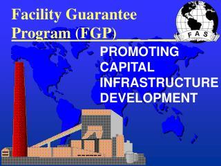 Facility Guarantee Program (FGP)___  ________