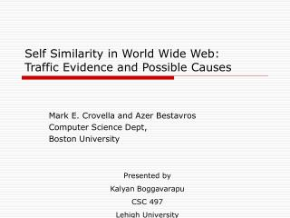 Self Similarity in World Wide Web:  Traffic Evidence and Possible Causes
