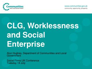 CLG, Worklessness and Social Enterprise