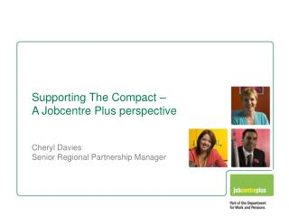 Supporting The Compact –  A Jobcentre Plus perspective